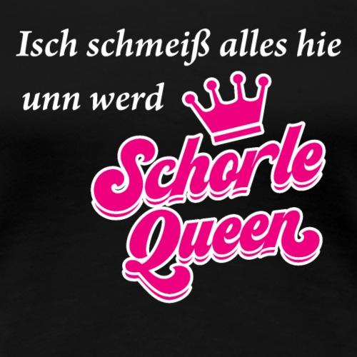 Isch schmeiß alles hie unn werd Schorle Queen - V1 - Frauen Premium T-Shirt