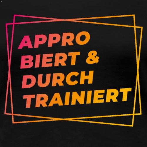 Approbiert & durchtrainiert (DR2) - Frauen Premium T-Shirt