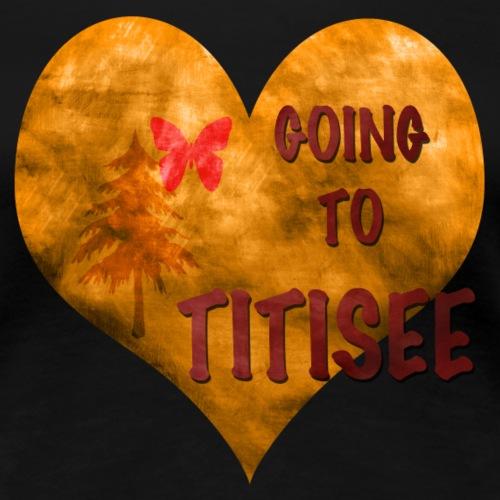 Herz für den Titisee - Frauen Premium T-Shirt