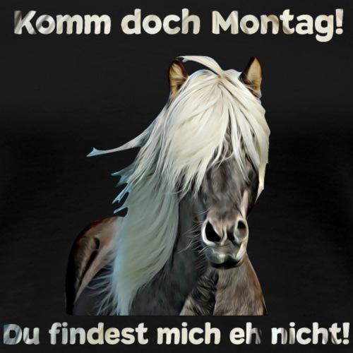 Pferdesprüche T-Shirts Pferdespruch lustig Montag