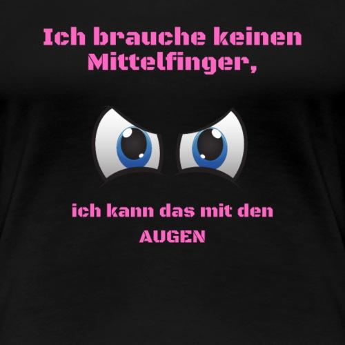 Ich brauche keinen Mittelfinger rosa - Frauen Premium T-Shirt