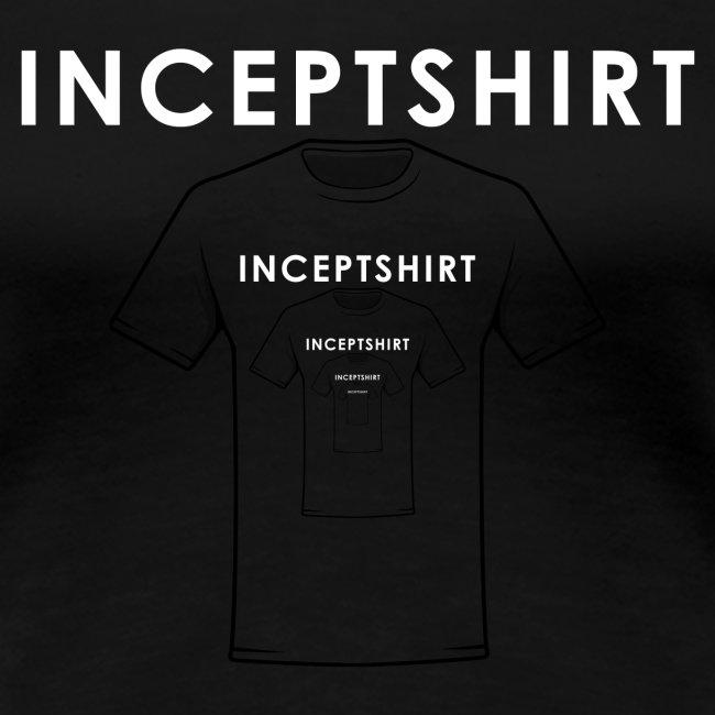 Inceptshirt