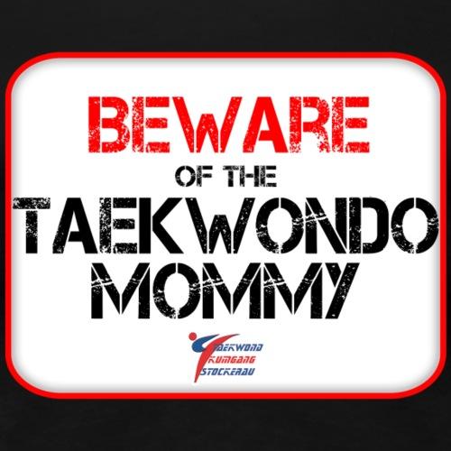 TKD Mommy - Frauen Premium T-Shirt