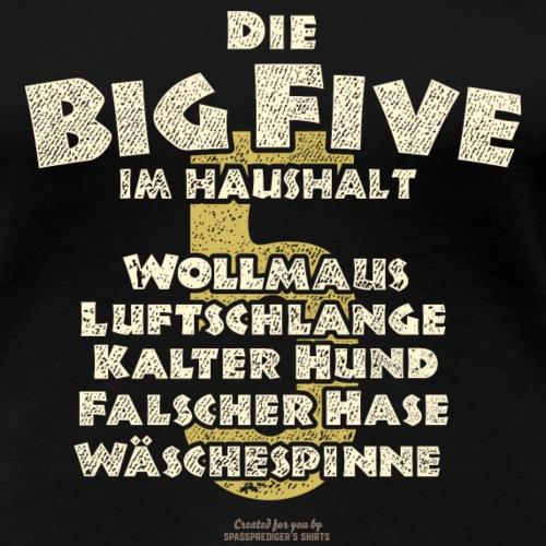 Sprüche T Shirt Big Five im Haushalt - Frauen Premium T-Shirt