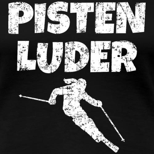 Pistenluder (Vintage/Weiss) Apres-Ski Skifahren - Frauen Premium T-Shirt
