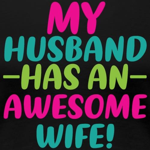 Geschenk für die Ehefrau - Frauen Premium T-Shirt