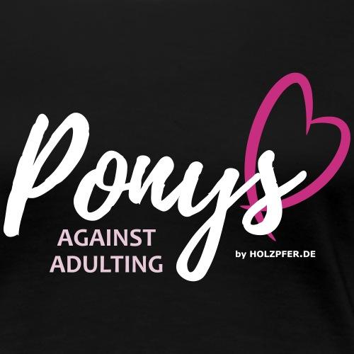 Ponys against adulting - Frauen Premium T-Shirt