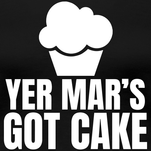Yer Mar's Got Cake Design - White