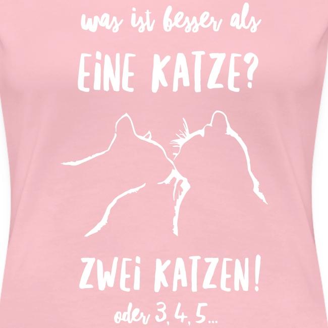 Vorschau: besser als eine Katze - Frauen Premium T-Shirt