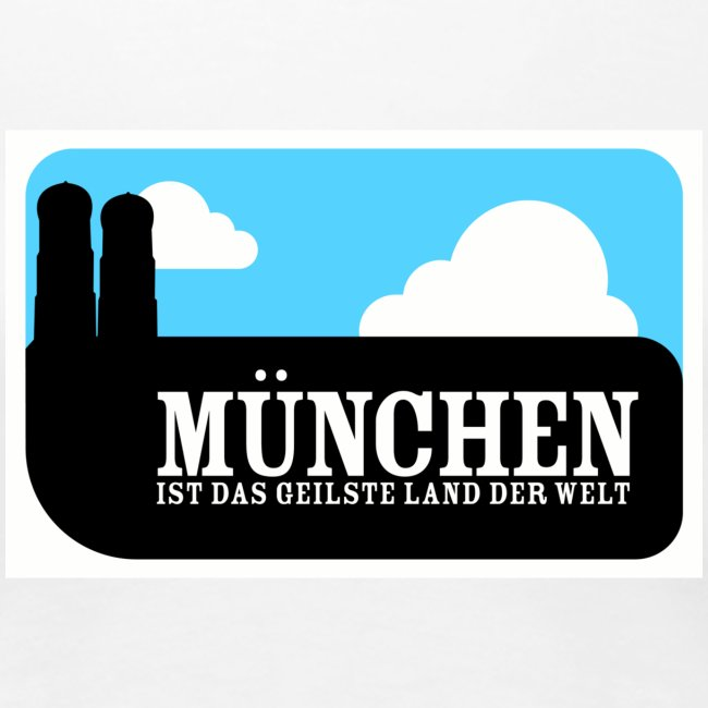 München ist das geilste Land der Welt