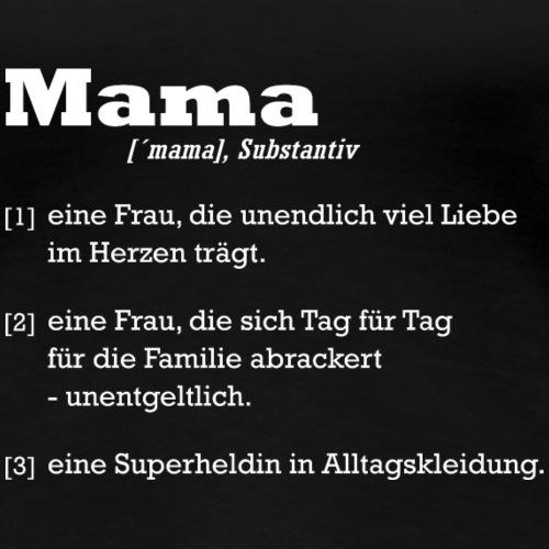 Mutter Mama Bedeutung Muttertagsgeschenk - Frauen Premium T-Shirt