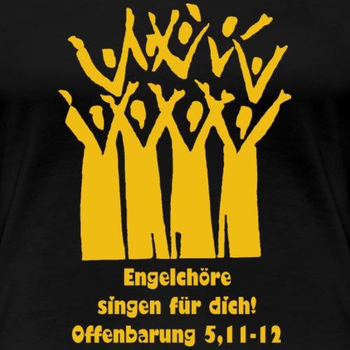 Engelchöre singen für dich! - Offenbarung 5, 11-12 - Frauen Premium T-Shirt