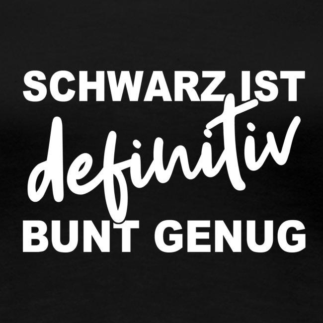SCHWARZ IST definitiv BUNT GENUG