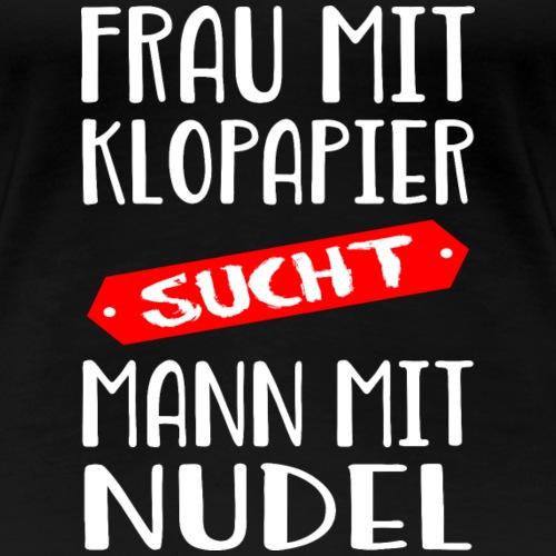 Frau sucht Mann - Frauen Premium T-Shirt