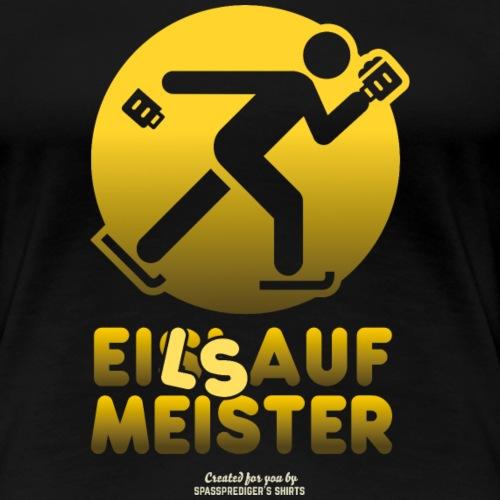Apres Ski Party Design Eilsaufmeister - Frauen Premium T-Shirt