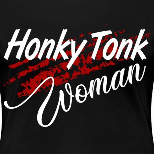 Honky Tonk Woman - Frauen Premium T-Shirt