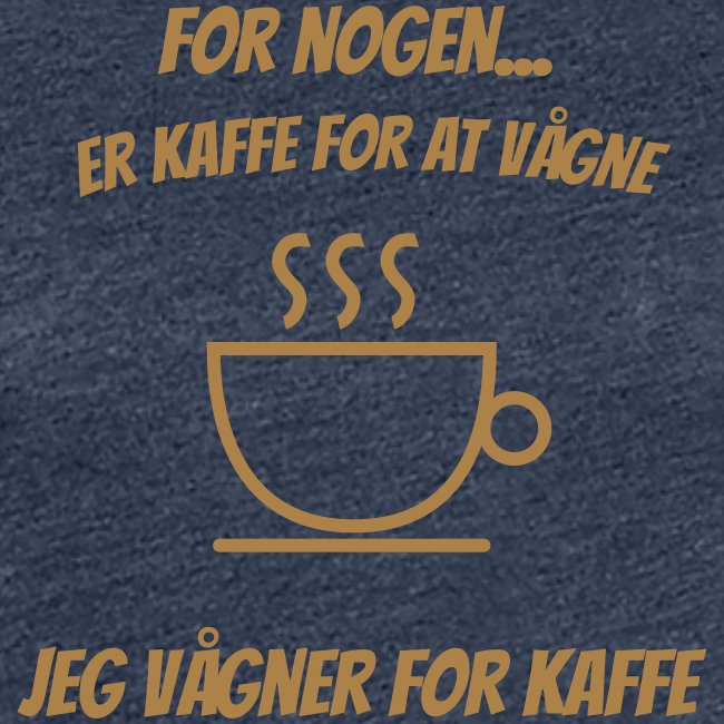 Jeg vågner for kaffe