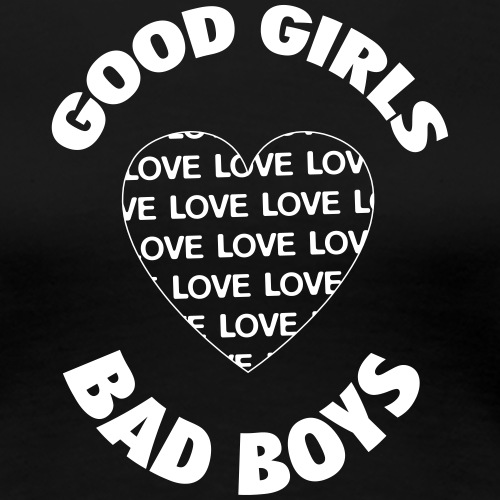 good girls love bad boys 400 - Women's Premium T-Shirt