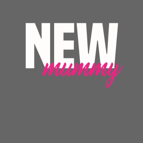NEW Mummy - Mutter geworden - Endlich Mama - Frauen Premium T-Shirt