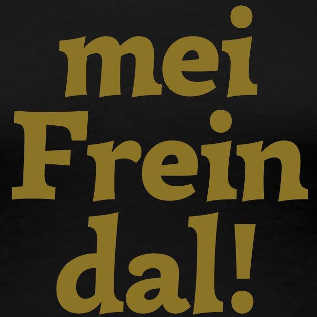 mein Freindal (hochdeutsch: mein Freund[chen])