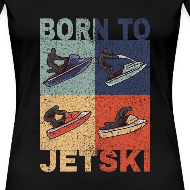 Jetski Wassersport Born to Jetski Spruch Retro