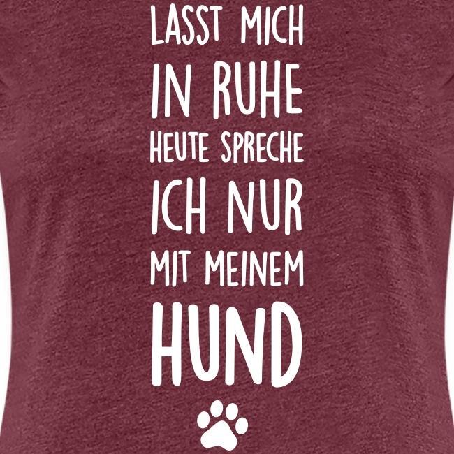 Vorschau: Lasst mich in Ruhe Hund - Frauen Premium T-Shirt