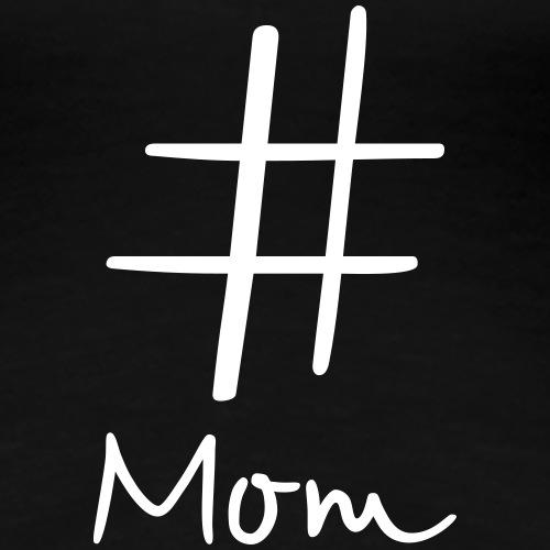 #Mom Hashtag Social Media I Geschenkidee für Mama - Frauen Premium T-Shirt