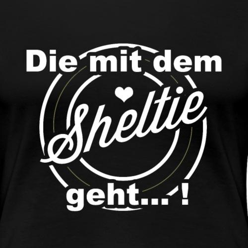 Die mit dem sheltie.png - Frauen Premium T-Shirt