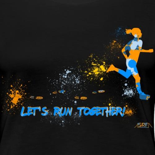 Let's run together! - T-shirt Premium Femme