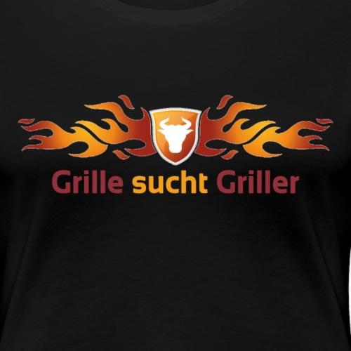 Grille sucht Griller - Frauen Premium T-Shirt