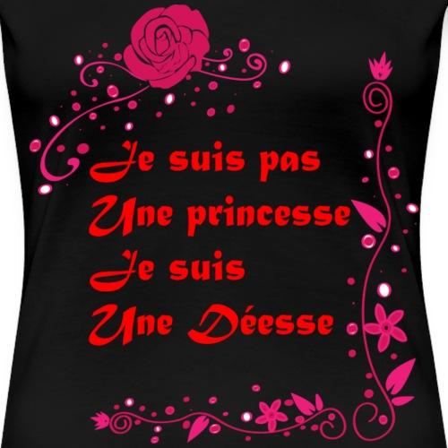 Je suis pas une princesse Je suis une déesse - T-shirt Premium Femme