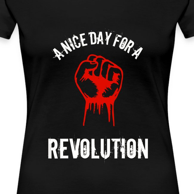 a nice day for a revolution