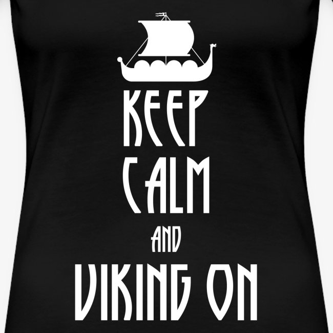 Keep Calm And Viking On