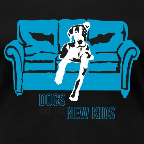 Dogs are the New Kids - Frauen Premium T-Shirt