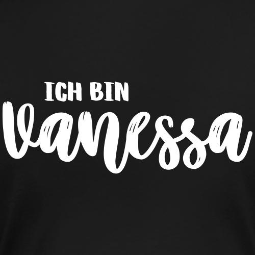 Party Partnerlook - Ich bin Vanessa - Frauen Premium T-Shirt