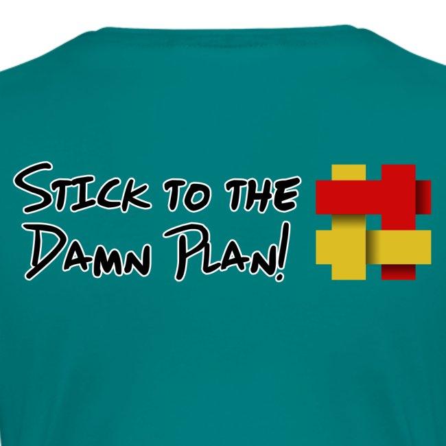 Stick to the Damn Plan