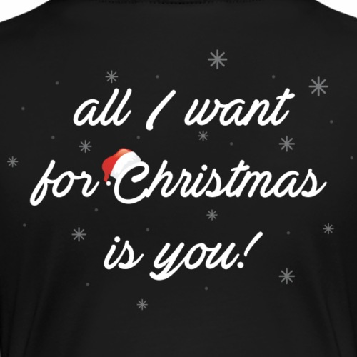 All I Want For Christmas Is You - Maglietta Premium da donna