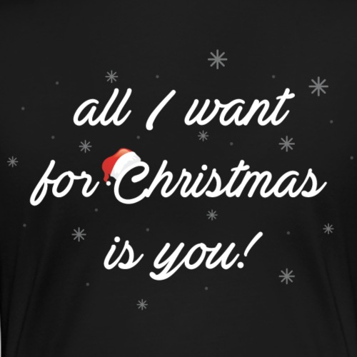 All I Want For Christmas Is You - Maglietta Premium da donna