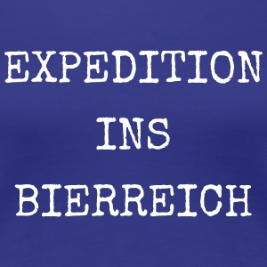 Expedition ins Bierreich - Frauen Premium T-Shirt