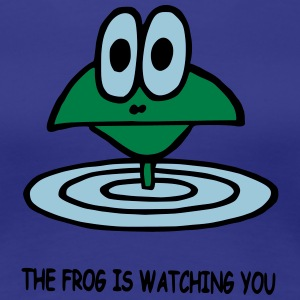 the frog is watching you - Frauen Premium T-Shirt