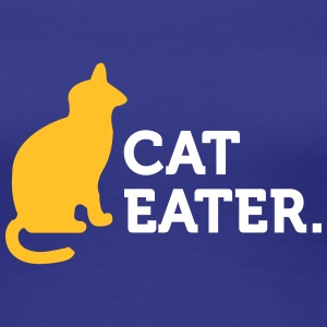 Macho Quotes: I Eat Cats! - Women's Premium T-Shirt