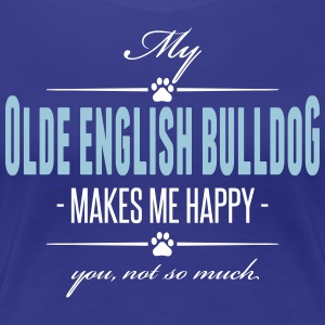 My Olde English Bulldog makes me happy - Frauen Premium T-Shirt