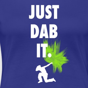 just dab it dabbing touchdown fun cool fun hum LOL - Women's Premium T-Shirt