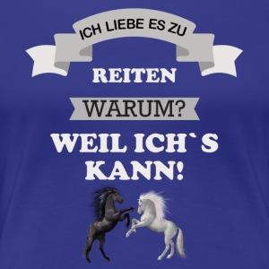 ICH LIEBE ES ZU REITEN - Frauen Premium T-Shirt