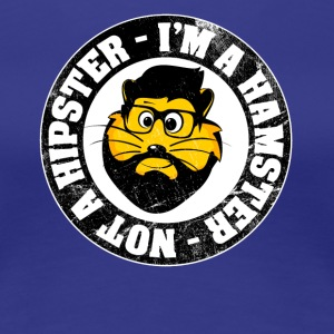 """I'm a hamster and not a hipster!"" Vintage - Women's Premium T-Shirt"
