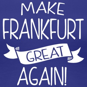 Make Frankfurt great again - Women's Premium T-Shirt