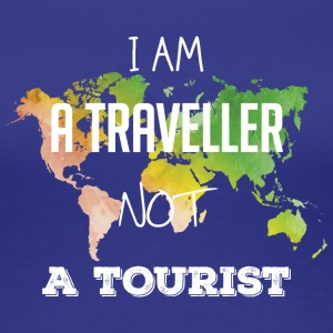 I am a traveler not a tourist - Women's Premium T-Shirt