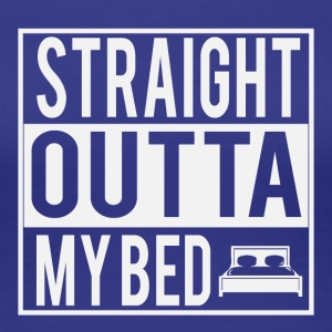 Straight outta my bed - Vrouwen Premium T-shirt