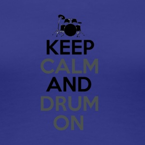 Keep Calm and Drum On - Drummer Passion - Dame premium T-shirt