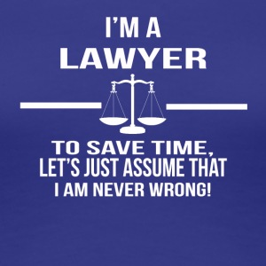 in a lawyer - Women's Premium T-Shirt